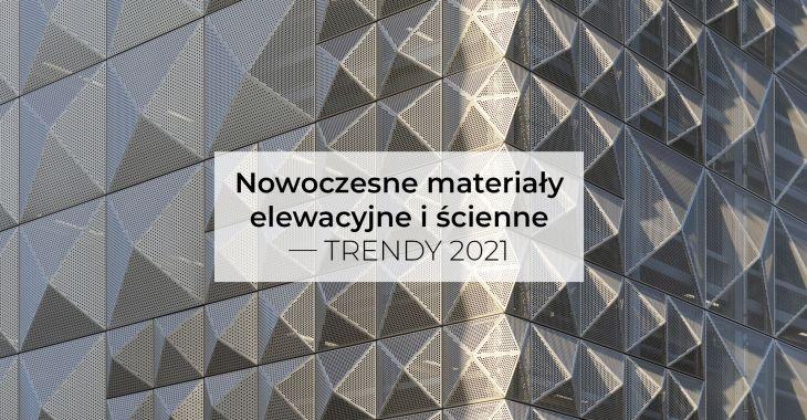 Nowoczesne materiały elewacyjne i ścienne – trendy 2021