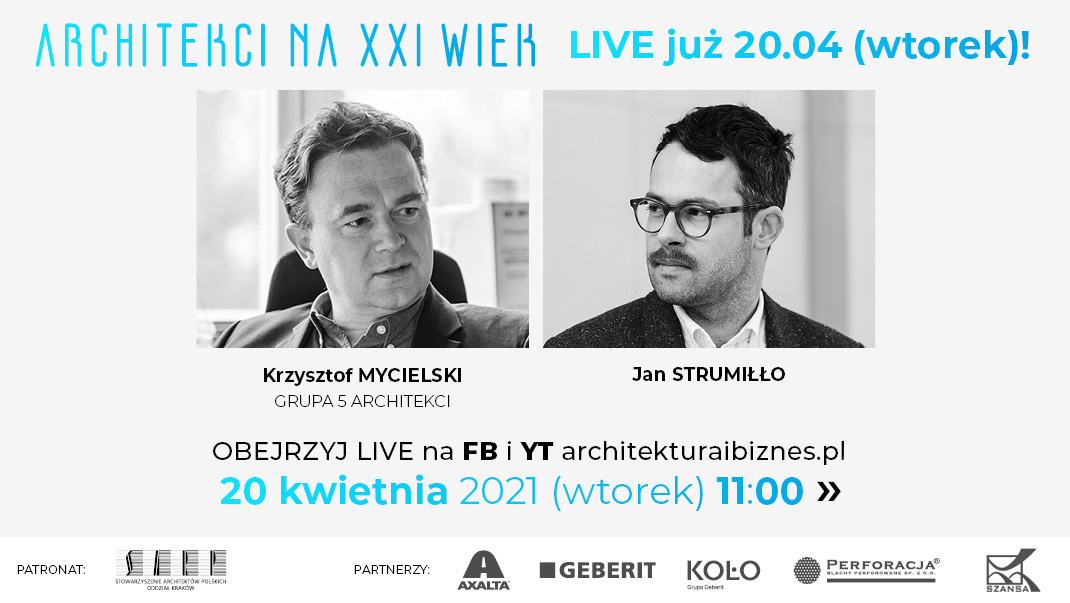 """LIVE z cyklu """"Architekci na XXI wiek"""" — Krzysztof Mycielski, Jan Strumiłło — już 20 kwietnia o godz. 11.00!"""